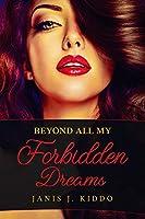 Beyond All My Forbidden Dreams: Explicit Erotic Sex Stories