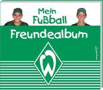 Mein Fußball Freundealbum - Werder Bremen 2010/2011