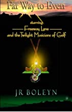 Far Way to Even: Freeway Lane and the Twilight Musicians of Golf