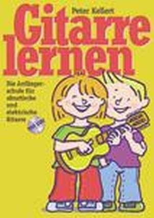 GITARRE LERNEN - SCHULE FUER E- + AKUSTIKGITARRE - arrangiert für Gitarre - (E-Gitarre) - mit CD [Noten / Sheetmusic] Komponist: KELLERT PETER