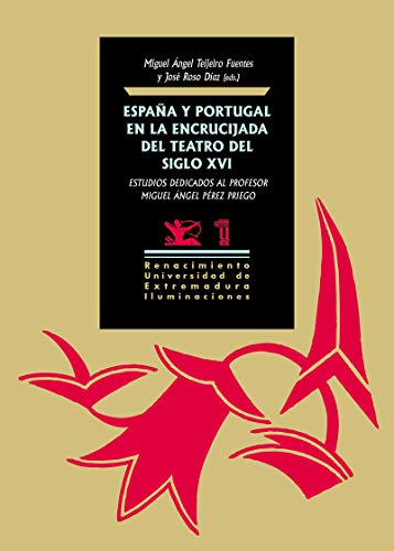 España y Portugal en la encrucijada del teatro del siglo XVI. Estudios dedicados al profesor Miguel Ángel Pérez Priego: 136 (Iluminaciones)