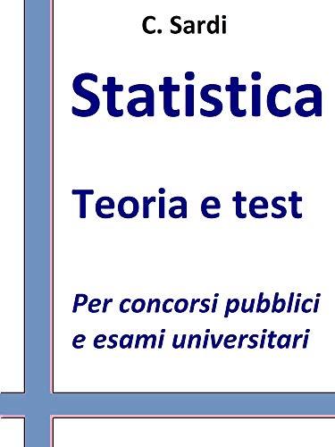 Statistica: Teoria e test per concorsi pubblici e esami univeristari