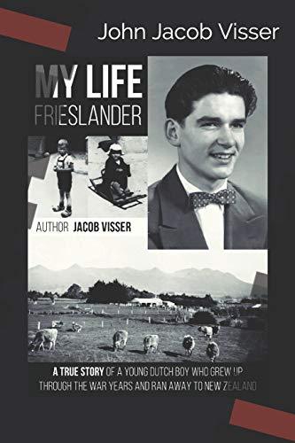 My Life: Frieslander (John Jacob Visser: My Life, Band 1)