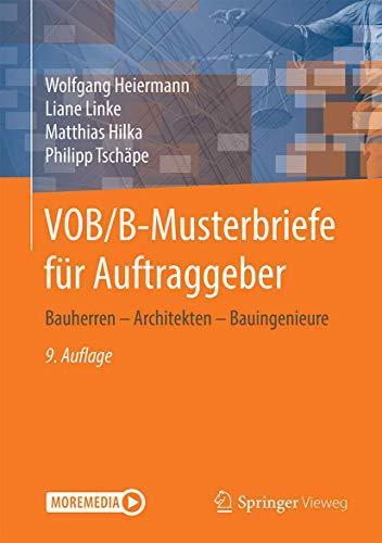 VOB/B-Musterbriefe für Auftraggeber: Bauherren – Generalunternehmer – Architekten – Bauingeni