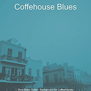 Slow Blues Guitar - Background for Coffeehouses