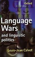 Language Wars and Linguistic Politics by Louis-Jean Calvet(1998-12-03)
