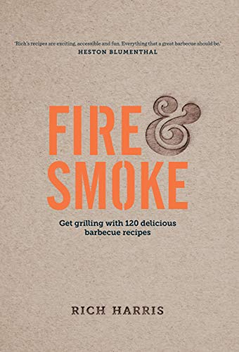 Fire & Smoke: Get Grilling with 120 Delicious Barbecue Recipes (English Edition)