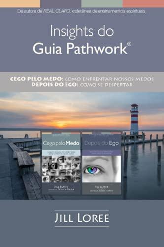 Insights do Guia Pathwork®: CEGO PELO MEDO: Como enfrentar nossos medos // DEPOIS DO EGO: Como se d