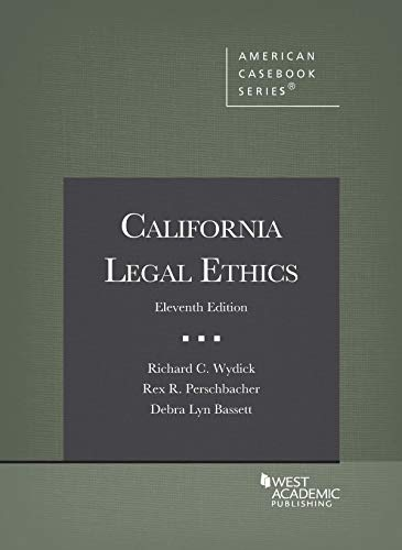 Compare Textbook Prices for California Legal Ethics American Casebook Series 11 Edition ISBN 9781647082611 by Wydick, Richard C.,Perschbacher, Rex R.,Bassett, Debra Lyn B