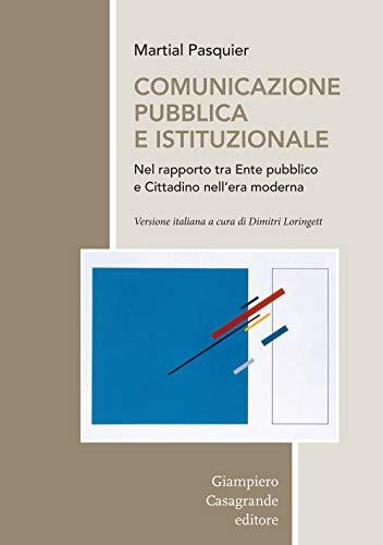 Comunicazione pubblica e istituzionale nel rapporto tra Ente pubblico e cittadino nell'era moderna