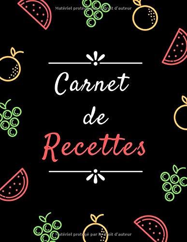 Carnet de recettes personnalisé: cahier de recettes à remplir,100 recettes à noter, Livre de cuisine vierge à remplir ,Cahier De Recettes a4