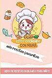 Estoy cocinando con mamá mis recetas favoritas - Libro de recetas en blanco para niños: cuaderno de recetas de cocina para escribir - Libro de cocina ... para anotar 60 Recetas - Idea de regalo