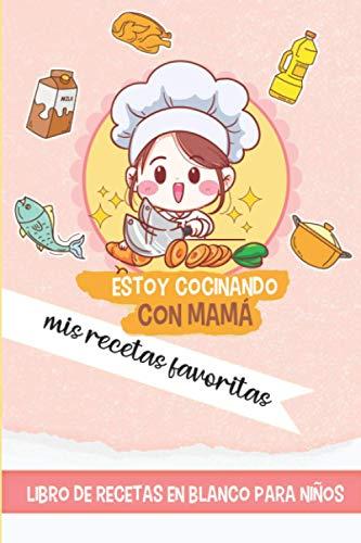 Estoy cocinando con mamá mis recetas favoritas - Libro de recetas en...
