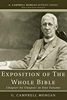 An Exposition of the Whole Bible: Chapter by Chapter in One Volume (G. Campbell Morgan Reprint Series)