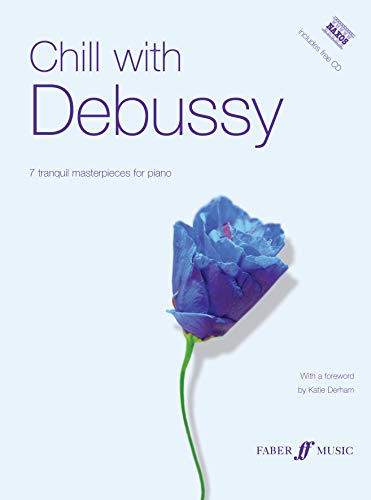 Chill With Debussy: (Piano) (Faber Edition: Chill with)