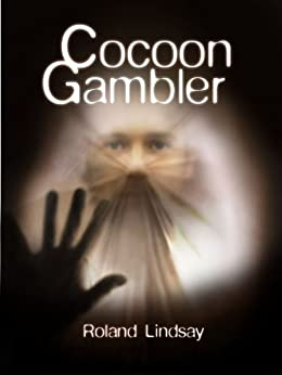 Cocoon Gambler by [Roland Lindsay]