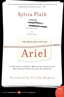 Ariel: The Restored Edition: A Facsimile of Plath's Manuscript, Reinstating Her Original Selection and Arrangement (P.S.) (Modern Classics)