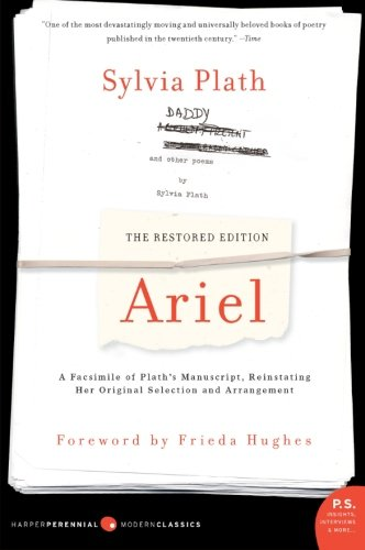 Ariel The Restored Edition A Facsimile Of Plaths Manuscript Reinstating Her Original Selection And Arrangement Ps Modern Classics