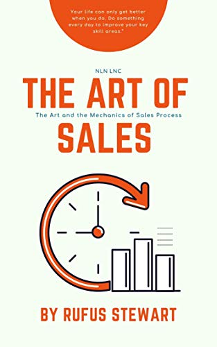 The Art of Sales: The Art and the Mechanics of Sales Process (English Edition)