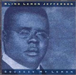 Squeeze My Lemon by Blind Lemon Jefferson (1999-09-14)