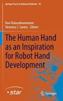The Human Hand as an Inspiration for Robot Hand Development (Springer Tracts in Advanced Robotics (95))