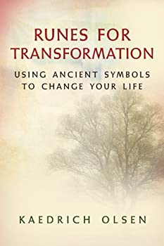 Runes for Transformation  Using Ancient Symbols to Change Your Life