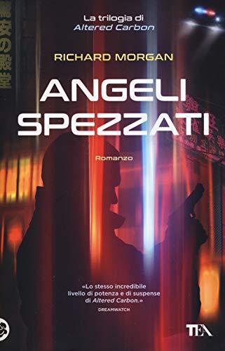 Angeli spezzati. Altered Carbon (Vol. 2) («I Grandi» TEA)