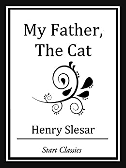 My Father, The Cat (Unabridged Start Classics) by [Henry Slesar]