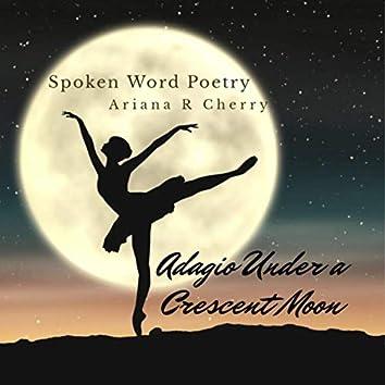 Spoken Word Poetry: Adagio Under a Crescent Moon