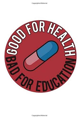 Akira Good For Health Bad For Education Pill Notebook: (110 Pages, Lined, 6 x 9)