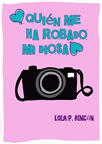 ¿Quien me ha robado mi diosa? de Lola Rincón