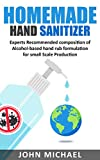 HOMEMADE HAND SANITIZER: Experts recommended composition of alcohol-based hand rub formulation for Small Scale Production