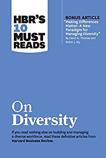"""HBR's 10 Must Reads on Diversity (with bonus article""""Making Differences Matter: A New Paradigm for Managing Diversity"""" By ..."""