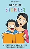 Bedtime Stories: A Collection of Short Stories for Children's Bedtime