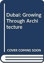 Dubai: Growing Through Architecture