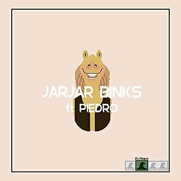 Jarjar Binks (feat. Piedro)