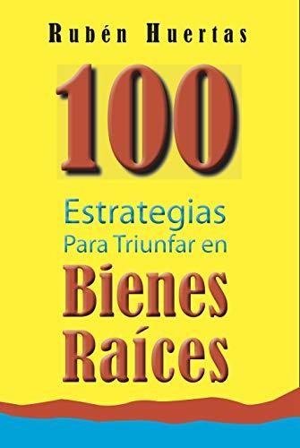 100 Estrategias para Triunfar en Bienes Raíces