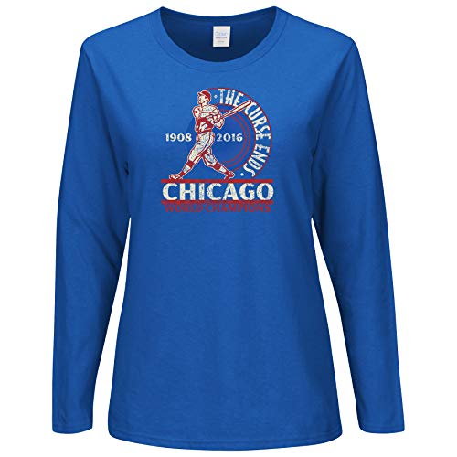 Nalie Sports Chicago Baseball Fans. The Curse Ends Ladies T-Shirt (Sm-2X) (Long Sleeve, X-Large)