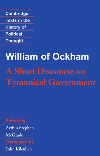 William of Ockham: A Short Discourse on Tyrannical Government (Cambridge Texts in the History of Political Thought)