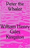 Peter the Whaler (English Edition)