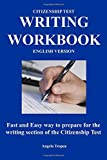 Citizenship Test Writing Workbook (English Version): Fast and Easy way to prepare for the writing section of the citizenship test