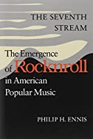 The Seventh Stream: The Emergence of Rocknroll in American Popular Music