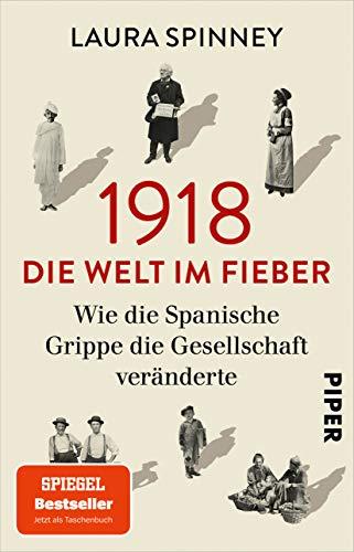 1918 – Die Welt im Fieber: Wie die Spanische Grippe die Gesellschaft veränderte | Der Spiegel-Bestseller jetzt im Taschenbuch