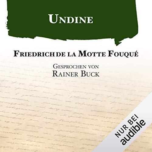Undine                   By:                                                                                                                                 Friedrich de la Motte Fouqué                               Narrated by:                                                                                                                                 Rainer Buck                      Length: 3 hrs and 38 mins     2 ratings     Overall 5.0
