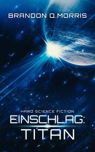 Einschlag: Titan: Hard Science Fiction