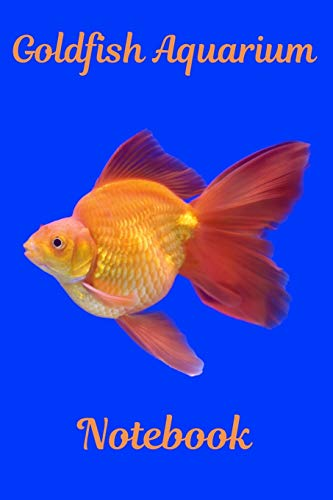 Goldfish Aquarium Notebook: Aquarium Goldfish Hobbyist Record Keeping Book. Log Water Chemistry, Maintenance And Fish Health