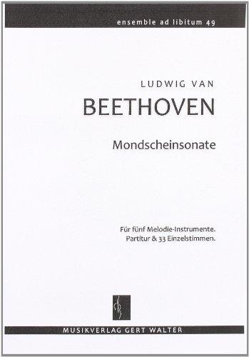 Mondscheinsonate: Für fünf Melodie-Instrumente (flexibles Ensemble). Partitur & 33 Einzelstimmen inkl. Keyboard, E-Bass & Akkord-Gitarre