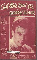 C\'est loin tout ça - Une création de Georges Ulmer