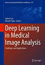 Deep Learning in Medical Image Analysis: Challenges and Applications (Advances in Experimental Medicine and Biology)