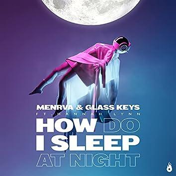 How Do I Sleep at Night